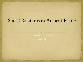 Social Relations in Ancient Rome