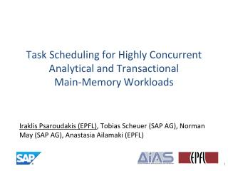 Task Scheduling for Highly Concurrent Analytical and Transactional  Main-Memory Workloads