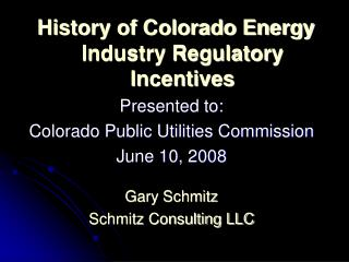 History of Colorado Energy Industry Regulatory Incentives