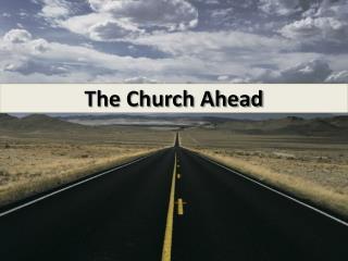 The Church Ahead