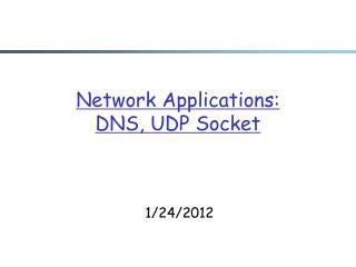 Network Applications: DNS, UDP Socket
