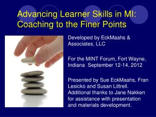 Advancing Learner Skills in MI:                 Coaching to the Finer Points