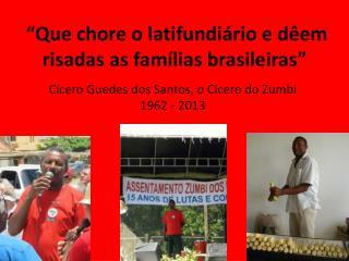 Cícero Guedes dos Santos, o Cícero do Zumbi 1962 - 2013