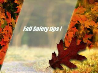 Fall Safety tips !