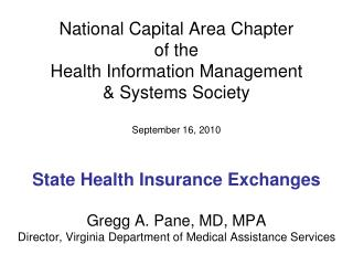 State Health Insurance Exchanges Gregg A. Pane, MD, MPA