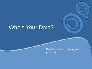 Who�s Your Data?