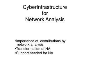 CyberInfrastructure  for  Network Analysis