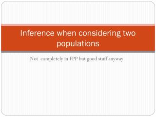 Inference when considering two populations