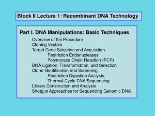 Block II Lecture 1: Recombinant DNA Technology