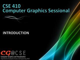 CSE 410  Computer Graphics  Sessional