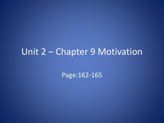 Unit 2 – Chapter 9 Motivation