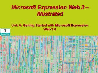Microsoft Expression Web 3 – Illustrated Unit A: Getting Started with Microsoft Expression Web 3.0