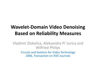 Wavelet-Domain Video  Denoising  Based on Reliability  Measures
