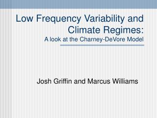 Low Frequency Variability and Climate Regimes: A look at the Charney-DeVore Model