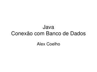 Java Conex o com Banco de Dados