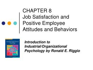 CHAPTER 8  Job Satisfaction and Positive Employee Attitudes and Behaviors