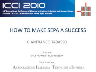 HOW TO MAKE SEPA A SUCCESS