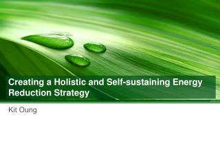 Creating a Holistic and Self-sustaining Energy Reduction Strategy
