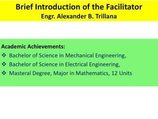 Academic  Achievements: Bachelor of Science in Mechanical  Engineering,
