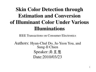 IEEE Transactions on Consumer Electronics Authors:  Hyun-Chul Do, Ju-Yeon You, and Sung-Il Chien