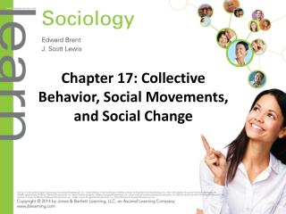 Chapter 17: Collective Behavior, Social Movements, and Social Change