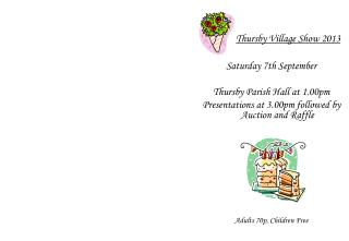 Thursby Village Show 2013 Saturday 7th September Thursby Parish Hall at 1.00pm