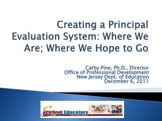 Creating a Principal Evaluation System: Where We Are; Where We Hope to Go