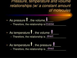 Pressure, temperature and volume relationships (w/ a constant amount of molecules