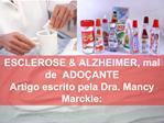 ESCLEROSE  ALZHEIMER, mal de  ADO ANTE Artigo escrito pela Dra. Mancy Marckle: