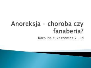 Anoreksja – choroba czy fanaberia?