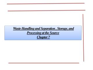 Waste Handling and Separation , Storage, and Processing at the Source  Chapter 7