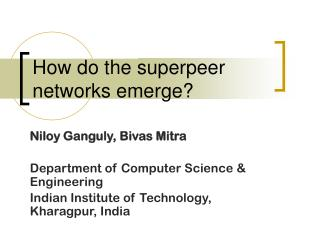 How do the superpeer networks emerge?