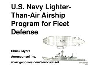 U.S. Navy Lighter-Than-Air Airship Program for Fleet Defense Chuck Myers Aerocounsel Inc.
