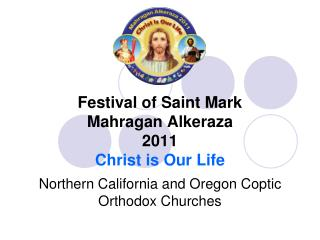 Festival of Saint Mark Mahragan Alkeraza 2011 Christ is Our Life