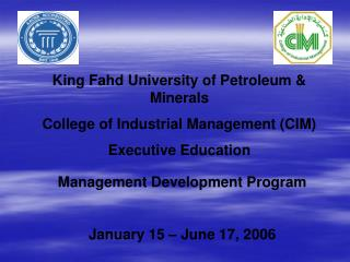 King Fahd University of Petroleum & Minerals College of Industrial Management (CIM)