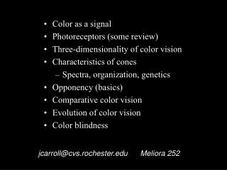 Color as a signal Photoreceptors (some review) Three-dimensionality of color vision