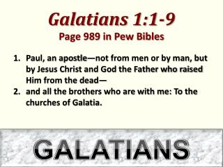 Galatians 1:1-9 Page 989 in Pew Bibles