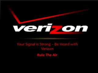 Your Signal is Strong – Be Heard with Verizon Rule The Air