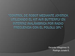 Gerardo  Villagómez  G. Rodrigo Jurado E .