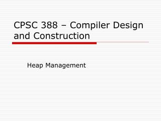 CPSC 388 – Compiler Design and Construction