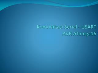 Komunikasi Serial - USART AVR ATmega16