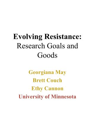 Evolving Resistance: Research Goals and Goods