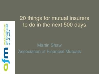 20 things for mutual insurers to do in the next 500 days