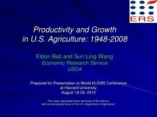 Prepared for Presentation at World KLEMS Conference  at Harvard University August 19-20, 2010