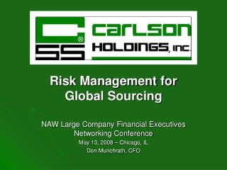 Risk Management for Global Sourcing NAW Large Company Financial Executives Networking Conference