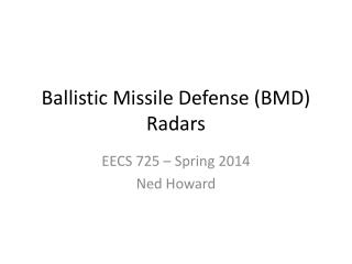 Ballistic Missile Defense (BMD) Radars
