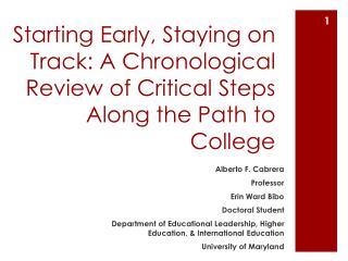 Alberto F. Cabrera Professor Erin Ward Bibo Doctoral Student