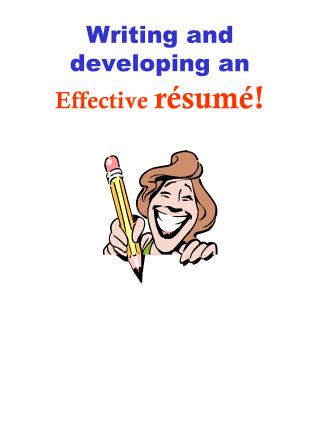 Writing and developing an  Effective  r�sum�!
