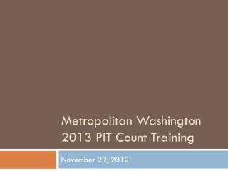 Metropolitan Washington 2013 PIT Count Training
