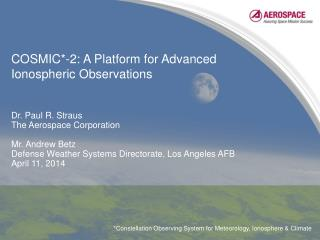 COSMIC*-2: A Platform for Advanced  Ionospheric  Observations